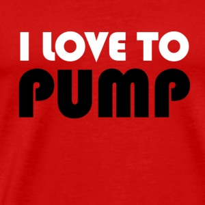 I Love To PUMP - White & Black Tops - Men's Premium T-Shirt