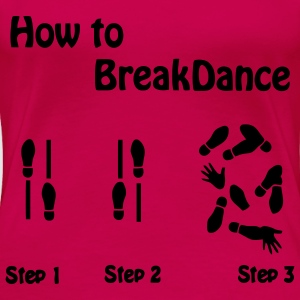 How to Breakdance Tops - Frauen Premium T-Shirt