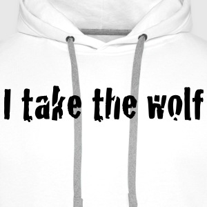 I take the wolf  Tops - Mannen Premium hoodie