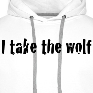 I take the wolf  Tops - Men's Premium Hoodie