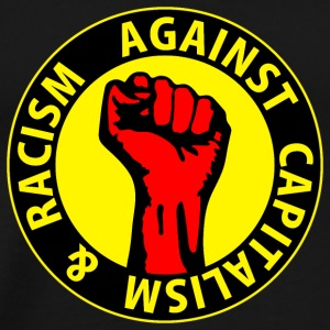 Digital - against capitalism & racism - against capitalism working class war revolution T-shirts - Mannen Premium T-shirt