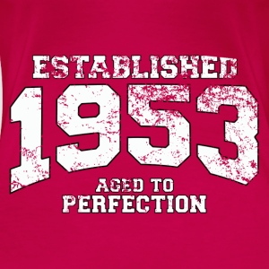 Geburtstag - established 1953 - aged to perfection - Frauen Premium T-Shirt