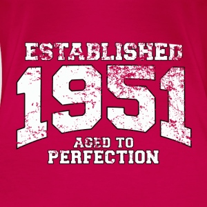 Geburtstag - established 1951 - aged to perfection - Frauen Premium T-Shirt
