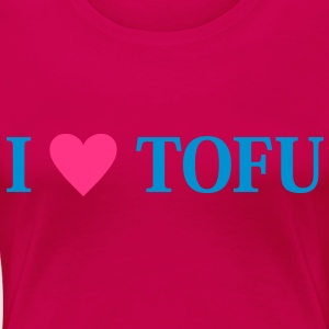 I love TOFU! Tops - Frauen Premium T-Shirt