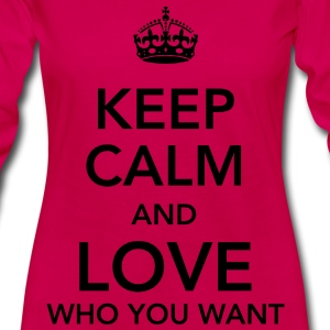 keep calm and love who you want Tops - Vrouwen Premium shirt met lange mouwen