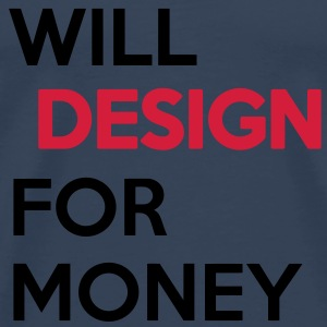 I will Design for Money Tops - Männer Premium T-Shirt