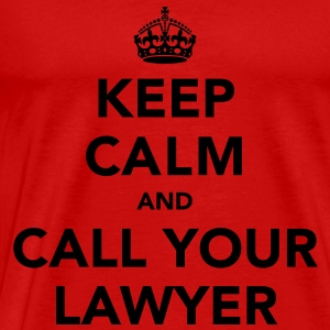 Keep Calm And Call Your Lawyer  - Men's Premium T-Shirt