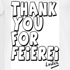 Thank You For Feierei Tops - Männer Premium T-Shirt