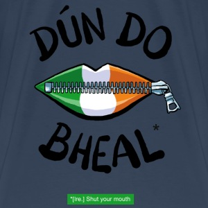 Celtic Shut your mouth Tops - Men's Premium T-Shirt