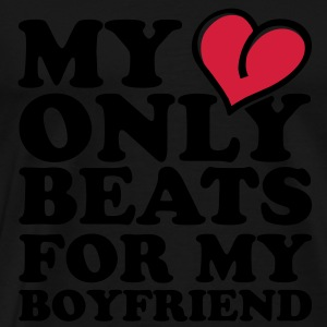 my heart beats only for my boyfriend Toppe - Herre premium T-shirt