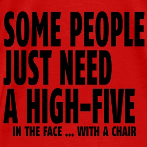 some people need a high five in the face I Débardeurs - T-shirt Premium Homme