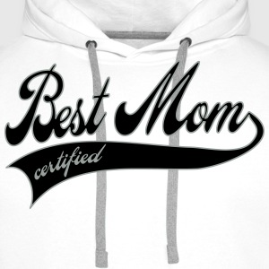 best mom certified - Morsdag Topper - Premium hettegenser for menn