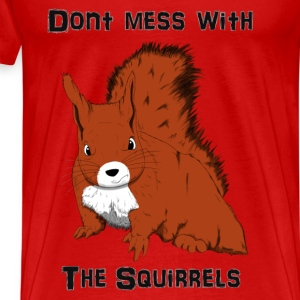 Don't Mess With The Squirrels Tops - Men's Premium T-Shirt