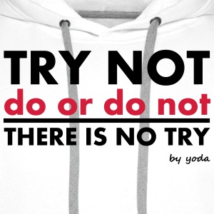 Try Not Do Or Do T-shirts - Premiumluvtröja herr