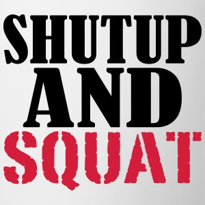 Shut up and SQUAT Débardeurs - Tasse