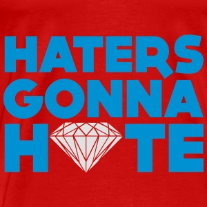 haters gonna hate Tops - Männer Premium T-Shirt