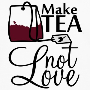 make tea not love (3c) Tops - Men's Premium Longsleeve Shirt