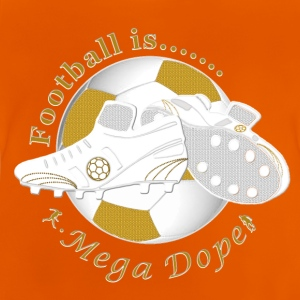 Football is mega dope soccer Shirts - Baby T-Shirt