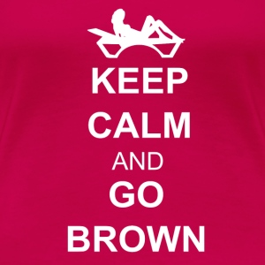 Keep calm and go brown Tops - Camiseta premium mujer