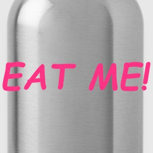 Eat Me Tops - Water Bottle
