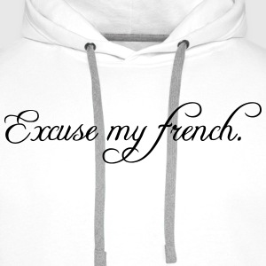 excuse my french Tops - Men's Premium Hoodie