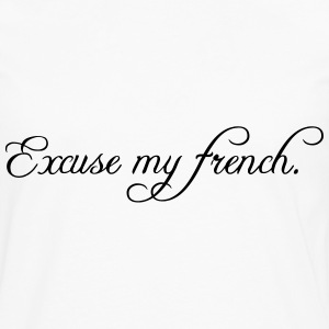 excuse my french Tops - Men's Premium Longsleeve Shirt