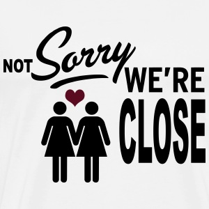 Not Sorry we are close - girls Débardeurs - T-shirt Premium Homme