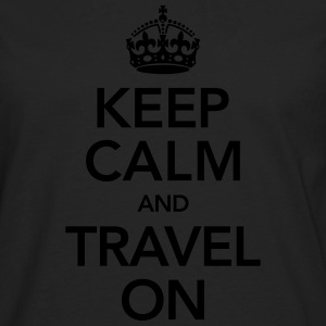 Keep Calm And Travel On T-Shirts - Männer Premium Langarmshirt