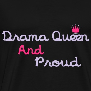 Drama Queen & Proud Topper - Premium T-skjorte for menn
