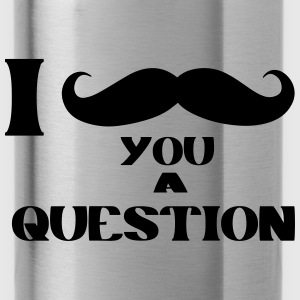 I mustache You A Question Tops - Water Bottle