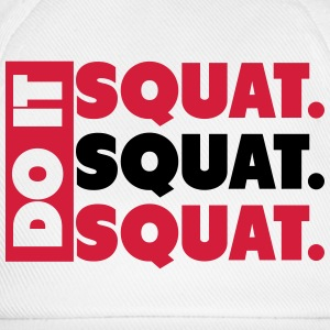 Do It. Squat.Squat.Squat  T-Shirts - Baseball Cap