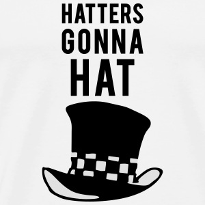 Hatters gonna hat Tanktops - Mannen Premium T-shirt