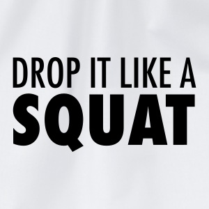 Drop It Like A Squat T-Shirts - Drawstring Bag