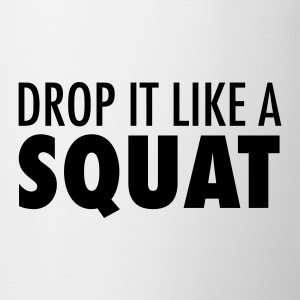 Drop It Like A Squat T-Shirts - Mug