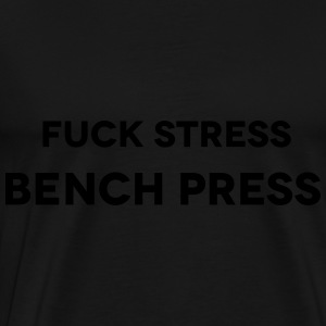 Fuck Stress Tops - Men's Premium T-Shirt