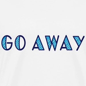 go away Hoodies - Men's Premium T-Shirt