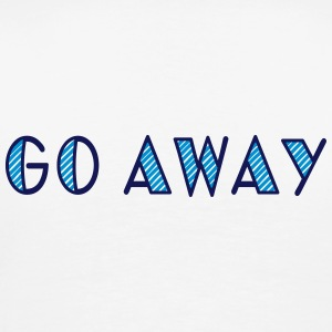 go away Polos - T-shirt Premium Homme