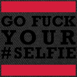 go fuck your selfie T-shirts - Snapbackkeps