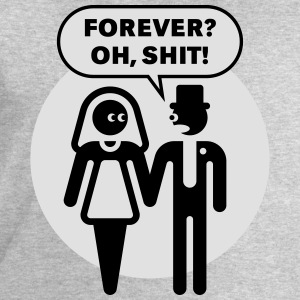 Forever? Oh, Shit! (Wedding / Stag Party / 2C) T-Shirts - Men's Sweatshirt by Stanley & Stella