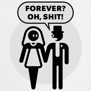 Forever? Oh, Shit! (Wedding / Stag Party / 2C) T-Shirts - Cooking Apron