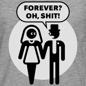 Forever? Oh, Shit! (Wedding / Stag Party / 2C) T-Shirts - Men's Premium Longsleeve Shirt