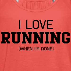 I Love Running When I'm Done T-Shirts - Women's Tank Top by Bella