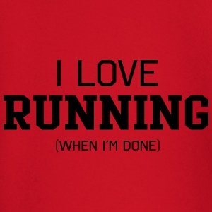 I Love Running When I'm Done T-Shirts - Baby Long Sleeve T-Shirt