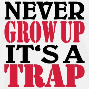 Never grow up, it's a Trap Tee shirts manches longues - T-shirt Premium Homme