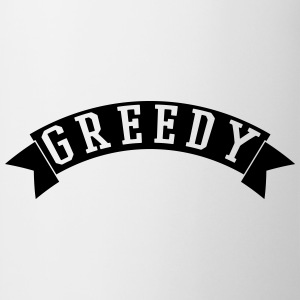Greedy T-Shirts - Tasse