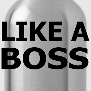 Like A Boss T-Shirts - Water Bottle