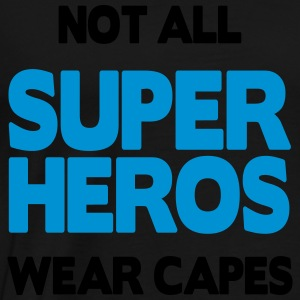Not All Superheros Tröjor - Premium-T-shirt herr