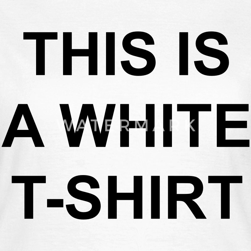 This is a white t-shirt T-Shirts - Frauen T-Shirt
