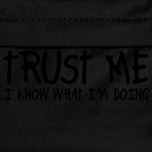 trust me i know what I am doing T-Shirts - Kinder Rucksack