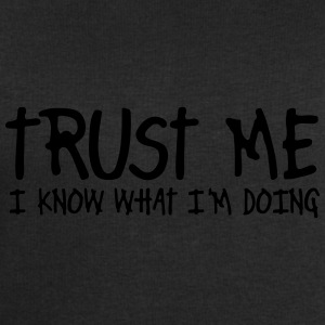 trust me i know what I am doing Tops - Men's Sweatshirt by Stanley & Stella